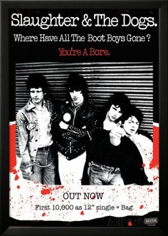Slaughter And The Dogs - Where Have All The Bootboys Gone ? Posters - AllPosters.co.uk