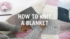 How to knit a blanket by Wool and the Gang. Easy beginner tutorial right here.