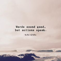 Words sound good but actions speak. via (http://ift.tt/1V4MMQn)