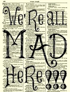 Were All Mad Here Alice in Wonderland Art Print 1897 Dictionary Page, Wall Decor, Book Art, Dictionary Art Print, Mixed Media Art. $10.00, via Etsy.