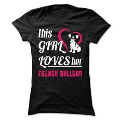This Girl Loves Her French Bulldog - T0