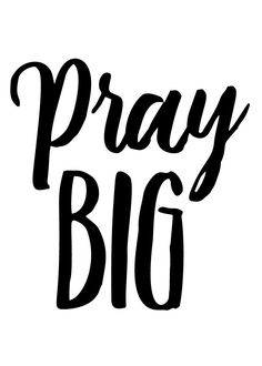 Pray BIG  Pray BIG, because we have a BIG God. For all things big or small bring it to Him in prayer. Then have faith and trust His ways. The more we pray for the right things the less we'll even care about those silly earthly details. Brighten up your walls with this sentimental Pray Big print.   -Black & White Theme -Different size options available -Frame not included -Instant download high resolution option #prayBIG #pray