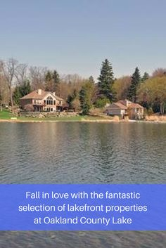 Beautiful lakefront homes are waiting for you at Oakland County.