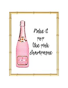 Download and print this Make It Pop Like Pink Champagne free printable wall art for your home or office!