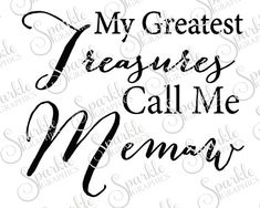 My Greatest Treasures Call Me Memaw Cut File  by SparkleGraphics16