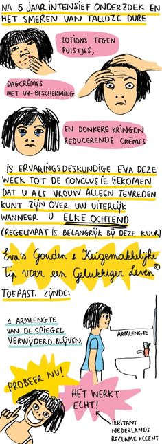 Eva's gedacht Uiterlijk (c) Eva Mouton This is the advice my boyfriend has been giving me for months!