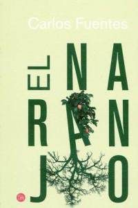 El Naranjo - The Orange tree by Carlos Fuentes