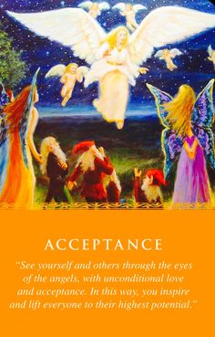 """""""See yourself and others through the eyes of the Angels, with unconditional love and acceptance. In this way, you inspire and lift everyone to their highest potential."""""""
