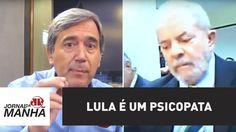 Lula é um psicopata | Marco Antonio Villa