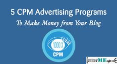 Best CPM Advertising Ad Network for Bloggers: 2016 Edition - http://www.shoutmeloud.com/5-cpm-advertising-programs-to-make-money-from-your-blog.html