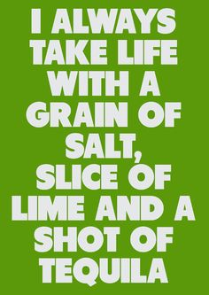 taking Life with a grain of salt
