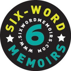 """A fantastic creative writing assignment for any age. Write your memoir in exactly six words.    Mine? """"I'll always be a middle child."""""""