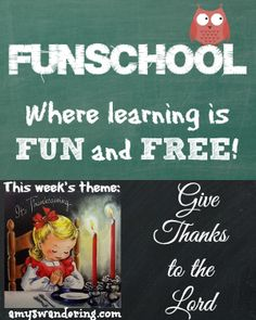 Funschool: Give Thanks to the Lord - a list of FREE educational lesson plans and printables about thankfulness