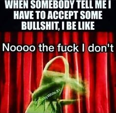 What you believe or think you know is not my reality. Real Life Quotes, Work Quotes, Funny Kermit Memes, Shrek Memes, Twisted Humor, Work Humor, Office Humour, My Guy, Just For Laughs
