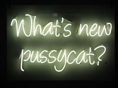 'What's new pussycat?' neon by Neon Creations UK