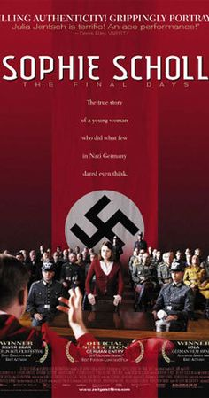 Directed by Marc Rothemund.  With Julia Jentsch, Fabian Hinrichs, Alexander Held, Johanna Gastdorf. A dramatization of the final days of Sophie Scholl, one of the most famous members of the German World War II anti-Nazi resistance movement, The White Rose.