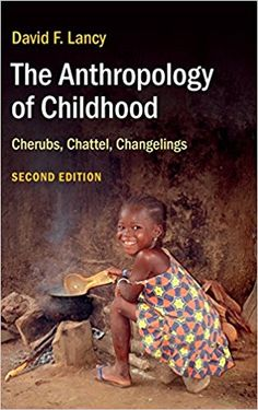 The Anthropology of Childhood: Cherubs, Chattel, Changelings: David F. Books To Read Online, New Books, Anthropologie, Thing 1, Most Popular Books, Romance, Parenting Books, Social Science, Paperback Books