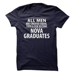 Limited Edition - NOVA Graduates இ (Men) Just for you whos graduated at NOVA * Not Available in Store*  Designed, printed and shipped in the USA (also shipped internationally)  Makes a perfect gift.  NOVA