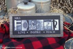 Would be awesome to give to one of Kennadie's Teachers.... LOVE INSPIRE TEACH sign Personalized by SimplySpelledDesigns, $25.00