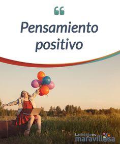 """Pensamiento positivo Una simple frase puede hacer que nuestra vida sea más """"#llevadera"""". El pensamiento #positivo nos ayuda a sentirnos mejor y a alcanzar un #bienestar duradero. #Psicología"""