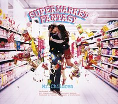 SUPERMARKET FANTASY / Mr.Children / Chie Morimoto
