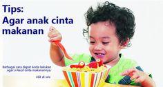 Buat anak mencintai makanannya agar dia menikmati saat makan dan lahap menyantapnya. Klik utk lihat caranya