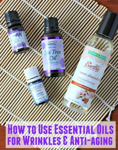 How to Use Essential Oils for Wrinkles and Anti-Aging