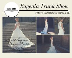 Attn All Brides in Dallas TX  Eugenia Couture  Wedding dress trunk show