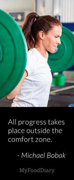 All progress takes place outside the comfort zone. -- Michael John Bobak