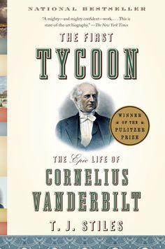 The First Tycoon by T.J. Stiles | PenguinRandomHouse.com