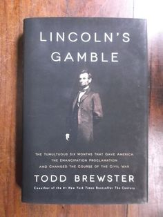Todd Brewster ~ Lincoln's Gamble ~ Signed ~ 1st/1st ~ HC/DJ ~ 2014