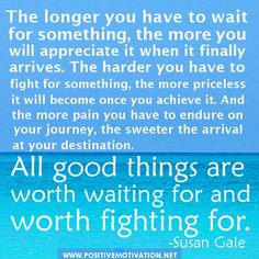 Army Quotes Worth The Wait | quotes about patience: All good things are worth waiting for and worth ...