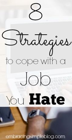 Hate your job? Being stuck in a job you are miserable at can become downright depressing and consuming. Here are 8 strategies for how to cope with a job you hate!
