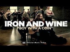 ▶ Iron and Wine - Boy with a Coin [OFFICIAL VIDEO] - YouTube