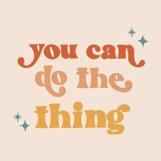 You Can Do The Thing Postcard Greeting Card Encouragement Girl Power Gift Art Print Life Quotes Love, Cute Quotes, Words Quotes, Wise Words, Quotes To Live By, Cute Sayings, Change Quotes, Inspire Quotes, Advice Quotes
