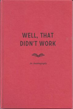 Well, that didn't work. An autobiography - well, poop, I'm on the 4th edition myself....