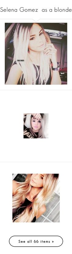 """""""Selena Gomez  as a blonde"""" by revivalgom3z ❤ liked on Polyvore featuring selena"""