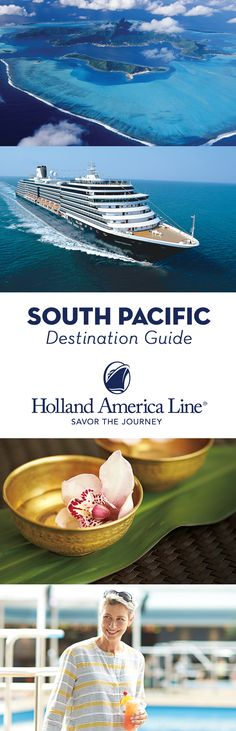 The tropical flowers and cool ocean breeze of the South Pacific awaits. Relax in ancient archipelagos on shore or in spas on board. Immerse yourself in Maori culture or fine dining in our world-class restaurants. Discover new perspectives in the comfort of classic style—only on Holland America Line.