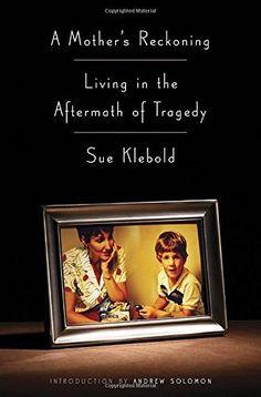 A Mother's Reckoning: Living in the Aftermath of Tragedy, http://www.amazon.com/dp/1101902752/ref=cm_sw_r_pi_awdm_x_FGIiybPWRCNQN