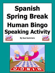 Spanish Spring Break Human Bingo Game Speaking Activity and Follow-Up by Sue Summers - Spanish spring vacation, Spanish preterit