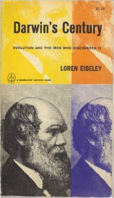 Darwin's Century: Evolution and the Men Who Discovered It: Loren Eiseley: 9780385081412: Amazon.com: Books