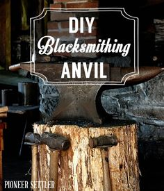 How to make Anvil. awesome tips and ideas for a DIY metals. | http://pioneersettler.com/diy-blacksmithing-anvil/