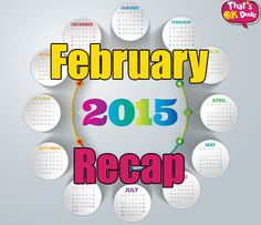 February 2015 Recap. What happened in the february month of 2015 ?