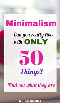 Minimalist Living: The only 50 Things You Need for Home - More Money Tips Ways To Save Money, Money Tips, Money Saving Tips, How To Make Money, Minimalist Quotes, Minimalist Living, Minimalist Lifestyle, Sell Your Stuff, Money Saving Challenge