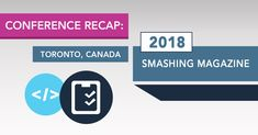 Zion & Zion's recap of the 2018 Smashing Conference in Toronto. Conference, Toronto, Magazine, Education, Magazines, Teaching, Training, Educational Illustrations, Learning