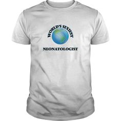 World's Sexiest Neonatologist T-Shirts, Hoodies. Get It Now ==► https://www.sunfrog.com/Jobs/Worlds-Sexiest-Neonatologist-White-Guys.html?id=41382