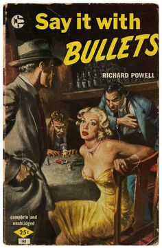 Say It with Bullets (1956)