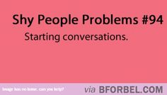Shy People Problems- Conversations…