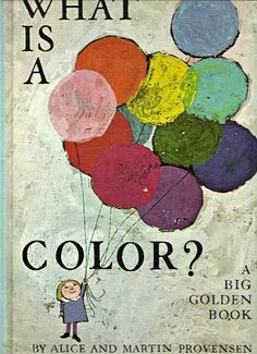"""What is a Color?"""", Alice and Martin Provensen - Google Search"""
