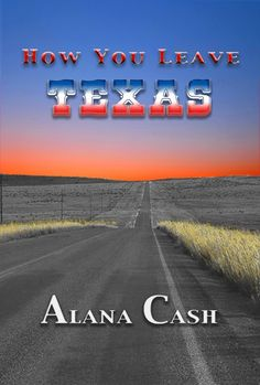 OB Cover Wars #1 » Orangeberry Virtual Book Tours How you leave Texas by Alana Cash